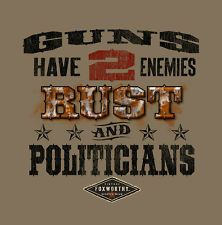 Guns Have Two Enemies Rust & Politicians NRA 2nd Amendment Shirt Foxworthy M