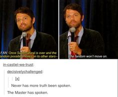 """""""Once Supernatural is over and the fandom possibly moves on to other stars-"""" """"The fandom won't move on."""" --- Truth!!"""