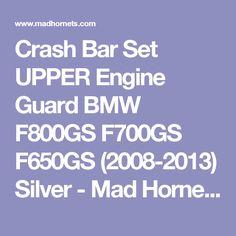 Crash Bar Set UPPER Engine Guard BMW F800GS F700GS F650GS (2008-2013) Silver - Mad Hornets