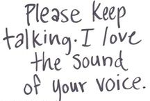 Please keep talking ... I love the sound of your voice