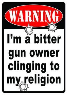 Tin Sign - Warning Im a Bitter Gun Order Clinging to my Religion