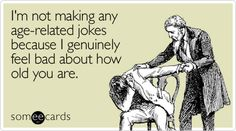 Funny Birthday Someecards | Happy Birthday to one of the few people whose birthday I can remember ...