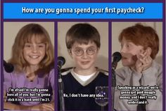 Emma is so Hermione and Daniel is so Harry and Rupert is so Ron. haha!