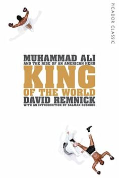 Buy King of the World: Muhammad Ali and the Rise of an American Hero by David Remnick, Salman Rushdie and Read this Book on Kobo's Free Apps. Discover Kobo's Vast Collection of Ebooks and Audiobooks Today - Over 4 Million Titles! Book Club Books, Books To Read, Best Biographies, Salman Rushdie, King Of The World, Muhammad Ali, Love Book, Great Books, Libros