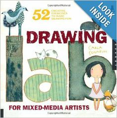 Drawing Lab for Mixed-Media Artists: 52 Creative Exercises to Make Drawing Fun (Lab Series): Carla Sonheim: 9781592536139: Amazon.com: Books...