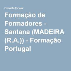 Formação de Formadores - Santana (MADEIRA (R.A.)) - Formação Portugal