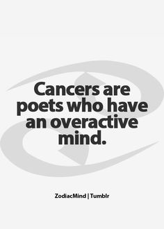 Guilty Of Being A Cancer . Zodiac Mind.
