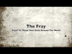 "The Fray Cover of ""Tryin' to Throw Your Arms Around  The World"" by U2"