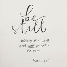 Be still before the Lord. #VerseoftheDay