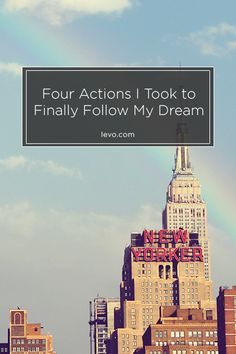 The key to following your dream is to finalize what you can no longer live with (or without). www.levo.com