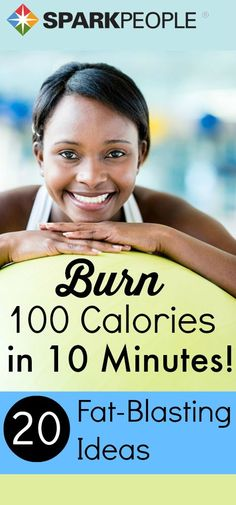 20 ways to burn 100 calories in 10 minutes! | via @SparkPeople #fitness #exercise #workout