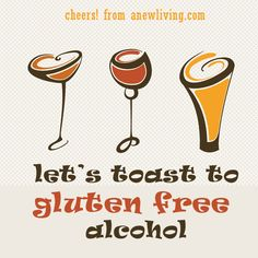 A Toast to Grain & Gluten Free Alcohol!  Best Bets for grain and gluten free alcohol!