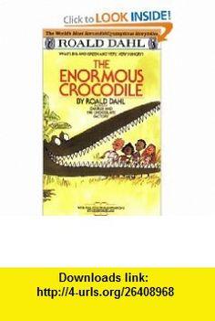 The Enormous Crocodile (9780140365566) Roald Dahl, Quentin Blake , ISBN-10: 0140365567  , ISBN-13: 978-0140365566 ,  , tutorials , pdf , ebook , torrent , downloads , rapidshare , filesonic , hotfile , megaupload , fileserve