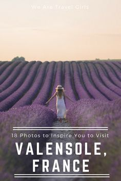 18 PHOTOS TO INSPIRE YOU TO VISIT VALENSOLE, FRANCE - Dreamed of getting images at sunrise in lavender and sunflower fields? Get inspired by the post from Sara Melotti for WeAreTravelGirls.com