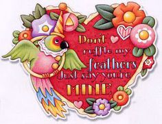 Mary Engelbreit Valentine: Don't ruffle my feathers, just say you're mine!