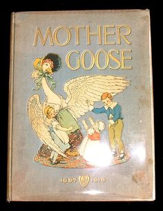 mother goose   Mother Goose. (Richardson) A Mother Goose book   Old Children's Books
