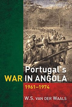 Book annotation not available for this title.Title: Portugal's War in Angola Van Der Waals, W. History Book Club, History Books, Portuguese Culture, Brothers In Arms, Military Operations, Black History Facts, Political Science, British History, World War I