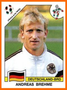 Andreas Brehme - Germany World Football, Soccer World, Sport Football, Football Stickers, Football Cards, Good Soccer Players, Football Players, Andreas Brehme, Fifa World Cup 1990
