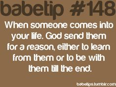 babetip 148...everyone has a purpose in your life.