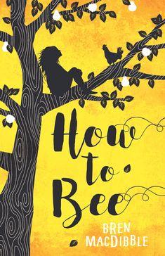 How to Bee by Bren MacDibble // #MGCarousel #middlegrade #MGLit #IReadMG #kidlit