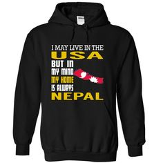 I May Live in The USA But in My Mind My Home is Always Nepal T-Shirts, Hoodies. BUY IT NOW ==► https://www.sunfrog.com/States/I-May-Live-in-The-USA-But-in-My-Mind-My-Home-is-Always-Nepal-vqypczovgf-Black-Hoodie.html?id=41382