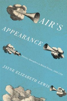 "Read ""Air's Appearance Literary Atmosphere in British Fiction, by Jayne Elizabeth Lewis available from Rakuten Kobo. In Air's Appearance, Jayne Elizabeth Lewis enlists her readers in pursuit of the elusive concept of atmosphere in litera. Book Cover Design, Book Design, Literary Criticism, Book Jacket, Beautiful Cover, Blue Books, Editorial Layout, Inspirational Books, Cover Art"