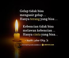 """""""Gelap tidak bisa mengusir gelap, hanya terang yang bisa ...  Kebencian tidak bisa melawan kebencian,  hanya cinta yang bisa ...""""  ~Martin Luther King, Jr. ~ Cinta Quotes, Think Deeply, Thoughts Of You, Quotes Indonesia, Martin Luther, Philosophy, Literature, Facts, Motivation"""