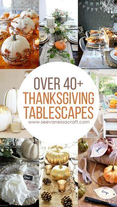 Thanksgiving: 40+ Tablescape and Decor Ideas - See Vanessa Craft