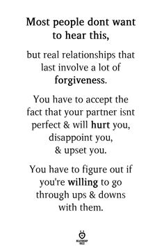 Most people don't want to hear this, but real relationships that last involve a lot of forgiveness quotes miss you quotes is comic love quotes love quotes about boyfriends series Said Quotes Now Quotes, True Quotes, Words Quotes, Quotes To Live By, Quotes To Him, Partner Quotes, Qoutes, Messed Up Quotes, Apology Quotes For Him