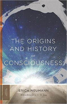 Amazon.com: The Origins and History of Consciousness (Princeton Classics) (9780691163598): Erich Neumann, R. F.C. Hull, C. G. Jung: Books