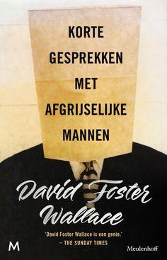 Korte gesprekken met afgrijselijke mannen; of je kan er weinig mee, of je omarmt het volledig. David Foster Wallace is een genre apart! #recensie