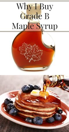 Why I Buy Grade B Maple Syrup {Real Food, Sugar Substitutes, Healthy Eating, Healthy Living, Health, Wellness} #gradebmaplesyrup #isgradebmaplesyrupbetter
