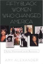 Fifty Black Women Who Changed America by Amy Alexander