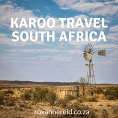 The Karoo is a vast area in the heartland of South Africa, full of big skies, scrubland, wind mills, sheep and quirky character.