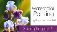 Watercolor painting - Sunny Iris Part 1