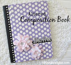 How to make an Altered Composition Book into a beautiful journal.