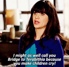 I might as well call you Bridge to Terabithia because you make children cry! <--- I haven't seen this show before but that quote is hilarious cause she is in bridge to terabithia Tv Quotes, Movie Quotes, Girl Quotes, Girl Memes, Sassy Quotes, Girl Humor, Funny Quotes, I Smile, Make Me Smile