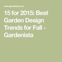 15 for 2015 best garden design trends for fall - Garden Design Trends 2015
