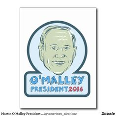 Martin O'Malley President 2016 Postcard.  Illustration showing Martin O'Malley, American Governor of Maryland, elected politician and Democrat presidential candidate set inside circle on isolated background and words Martin O'Malley President 2016 done in etching sketch style. #OMalley2016 #etching #illustration