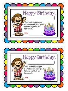 This Peanuts themed birthday certificate doubles as a homework pass.  There are 2 certificates to a page. Accompany with a pencil or piece of candy.Credits (also cited on Credits page in PDF): *Rainbow Scallop Frames by Ashley Hughes*Rowdy Kinder Font by Rowdy in Room 300