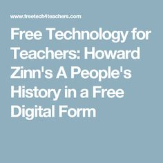 Free Technology for Teachers: Howard Zinn's A People's History in a Free Digital Form