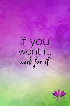 If you want it, work for it - ManifestationStyle.com - #quotes #inspirationalquotes #creativequotes #positivequotes #goodvibes #positivevibes #inspiration #motivationalquotes #motivation #inspirationalquotesforwork