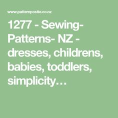 1277 - Sewing- Patterns- NZ - dresses, childrens, babies, toddlers, simplicity…