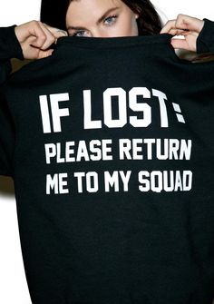 """Private Party If Lost: Please Return Me To My Squad Sweatshirt cuz tha next morn yer alwayz hearin' """"where da fukk did you go bitch?"""" Our lyfe whenever we go drinkin' so this sweater makes it easiest with a supa comfy and pill resistant fleece feels and a bold text on that front that reads """"IF LOST: PLEASE RETURN ME TO MY SQUAD."""""""