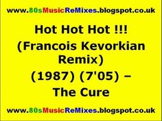 #70er,#80er,80s club ...,80s club anthems,80s club #classics,80s club grooves,80s club mix,80s club #music hits,80s club #music videos,#Dillingen,Hard #Rock,late 80s club #music,robert smith,#Saarland,the cure Hot Hot Hot!!! [Francois Kevorkian Remix] – The Cure   80s Club Mixes   80s Club #Music - http://sound.saar.city/?p=14770