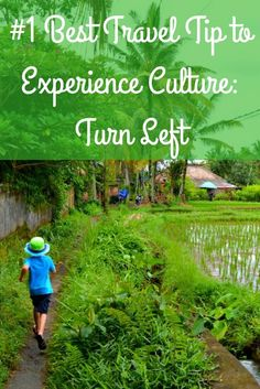 #1 Best Travel Tip to Experience Culture- Turn Left. Ignore the crowds, make sure to have experiences that will touch your heart.