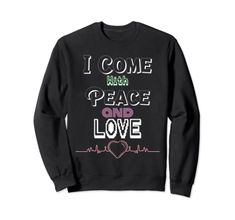 I Come With Peace and Love Sweatshirt MUGAMBO