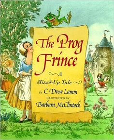 Prog Frince: A Mixed-Up Tale: C. Drew Lamm, Barbara McClintock: 9780531301357: Amazon.com: Books
