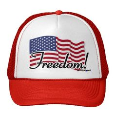 American Flag - Freedom! Hat    *This design is available on t-shirts, hats, mugs, buttons, key chains and much more*    Please check out our others designs at: www.zazzle.com/ZuzusFunHouse*