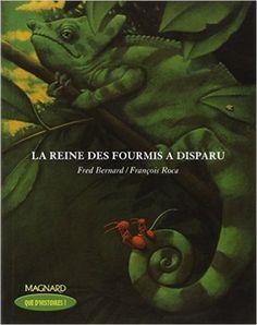 Amazon.fr - La reine des fourmis a disparu - Fred Bernard - Livres